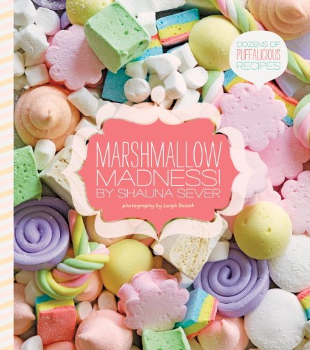 Bargain eBook Hunter: We Hunt for Free & Bargain eBooks So You Don't Have To! -- A HotZippy Website: Today's Readers for Tomorrow's Bestsellers! © -- Bargain eBook Hunter proudly presents: Marshmallow Madness!: Dozens of Puffalicious Recipes by Shauna Sever!