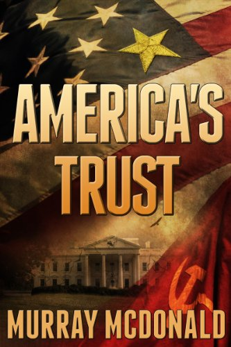 Bargain eBook Hunter: We Hunt for Free & Bargain eBooks So You Don't Have To! -- A HotZippy Website: Today's Readers for Tomorrow's Bestsellers! © -- Bargain eBook Hunter proudly presents: America's Trust by Murray McDonald!
