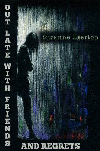 Bargain eBook Hunter: We Hunt for Free & Bargain eBooks So You Don't Have To! -- A HotZippy Website: Today's Readers for Tomorrow's Bestsellers! © -- Bargain eBook Hunter proudly presents: Out Late with Friends and Regrets by Suzanne Egerton!