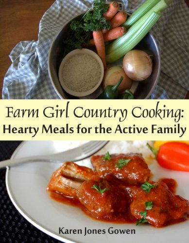 Bargain eBook Hunter: We Hunt for Free & Bargain eBooks So You Don't Have To! -- A HotZippy Website: Today's Readers for Tomorrow's Bestsellers! © -- Bargain eBook Hunter proudly presents: Farm Girl Country Cooking: Hearty Meals for the Active Family by Karen Jones Gowen!