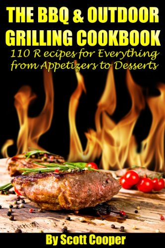 Bargain eBook Hunter: We Hunt for Free & Bargain eBooks So You Don't Have To! -- A HotZippy Website: Today's Readers for Tomorrow's Bestsellers! © -- Bargain eBook Hunter proudly presents: The BBQ & Outdoor Grilling Cookbook:  110 Recipes for Everything from Appetizers to Desserts by Scott Cooper!
