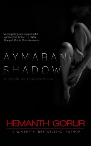 Bargain eBook Hunter: We Hunt for Free & Bargain eBooks So You Don't Have To! -- A HotZippy Website: Today's Readers for Tomorrow's Bestsellers! © -- Bargain eBook Hunter proudly presents: Aymaran Shadow (Eternal Visitation) by Hemanth Gorur!