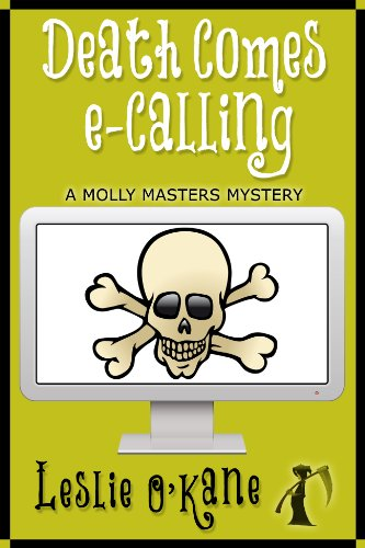 Bargain eBook Hunter: We Hunt for Free & Bargain eBooks So You Don't Have To! -- A HotZippy Website: Today's Readers for Tomorrow's Bestsellers! © -- Bargain eBook Hunter proudly presents: Death Comes eCalling (Book 1, Molly Masters Mysteries) by Leslie O'Kane!