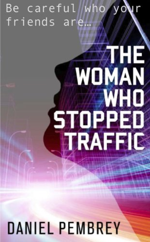 Bargain eBook Hunter: We Hunt for Free & Bargain eBooks So You Don't Have To! -- A HotZippy Website: Today's Readers for Tomorrow's Bestsellers! © -- Bargain eBook Hunter proudly presents: The Woman Who Stopped Traffic by Daniel Pembrey!