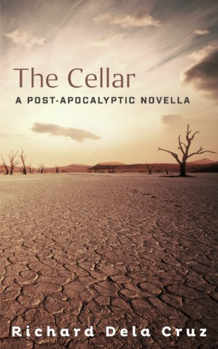 Bargain eBook Hunter: We Hunt for Free & Bargain eBooks So You Don't Have To! -- A HotZippy Website: Today's Readers for Tomorrow's Bestsellers! © -- Bargain eBook Hunter proudly presents: The Cellar: A Post-Apocalyptic Novella by Richard Dela Cruz!