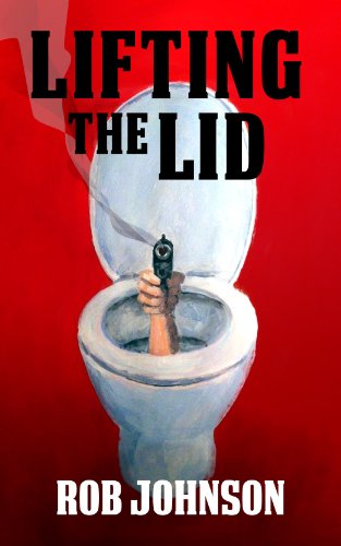 Bargain eBook Hunter: We Hunt for Free & Bargain eBooks So You Don't Have To! -- A HotZippy Website: Today's Readers for Tomorrow's Bestsellers! © -- Bargain eBook Hunter proudly presents: Lifting the Lid - A comedy thriller by Rob Johnson!