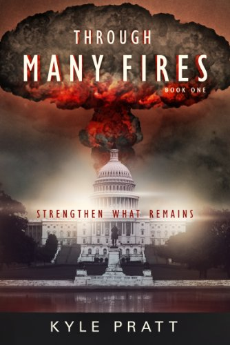 Bargain eBook Hunter: We Hunt for Free & Bargain eBooks So You Don't Have To! -- A HotZippy Website: Today's Readers for Tomorrow's Bestsellers! © -- Bargain eBook Hunter proudly presents: Through Many Fires (Strengthen What Remains) by Kyle Pratt!