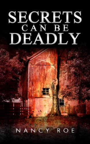 Bargain eBook Hunter: We Hunt for Free & Bargain eBooks So You Don't Have To! -- A HotZippy Website: Today's Readers for Tomorrow's Bestsellers! © -- Bargain eBook Hunter proudly presents: Secrets Can Be Deadly by Nancy Roe!