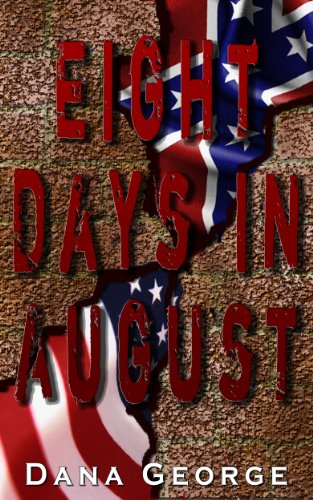 Bargain eBook Hunter: We Hunt for Free & Bargain eBooks So You Don't Have To! -- A HotZippy Website: Today's Readers for Tomorrow's Bestsellers! © -- Bargain eBook Hunter proudly presents: Eight Days in August by Dana George!
