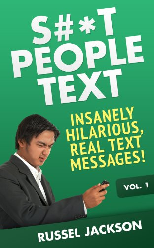 Bargain eBook Hunter: We Hunt for Free & Bargain eBooks So You Don't Have To! -- A HotZippy Website: Today's Readers for Tomorrow's Bestsellers! © -- Bargain eBook Hunter proudly presents: S#*t People Text: Insanely Hilarious, Real Text Messages! by Russel Jackson!
