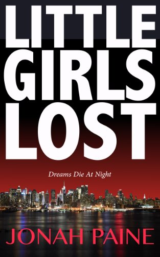 Bargain eBook Hunter: We Hunt for Free & Bargain eBooks So You Don't Have To! -- A HotZippy Website: Today's Readers for Tomorrow's Bestsellers! © -- Bargain eBook Hunter proudly presents: Little Girls Lost by Jonah Paine!