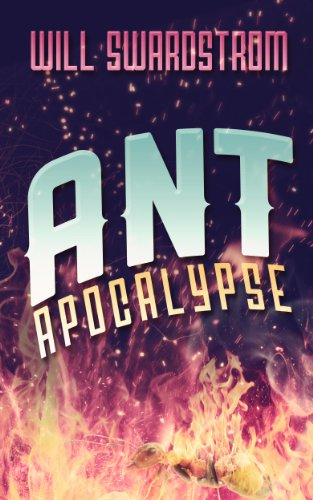 Bargain eBook Hunter: We Hunt for Free & Bargain eBooks So You Don't Have To! -- A HotZippy Website: Today's Readers for Tomorrow's Bestsellers! © -- Bargain eBook Hunter proudly presents: Ant Apocalypse by Will Swardstrom!