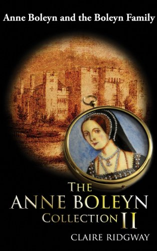 Bargain eBook Hunter: We Hunt for Free & Bargain eBooks So You Don't Have To! -- A HotZippy Website: Today's Readers for Tomorrow's Bestsellers! © -- Bargain eBook Hunter proudly presents: The Anne Boleyn Collection II: Anne Boleyn and the Boleyn Family by Claire Ridgway!