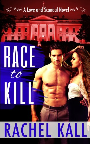 Bargain eBook Hunter: We Hunt for Free & Bargain eBooks So You Don't Have To! -- A HotZippy Website: Today's Readers for Tomorrow's Bestsellers! © -- Bargain eBook Hunter proudly presents: Race to Kill (A Love and Scandal Novel) by Rachel Kall!