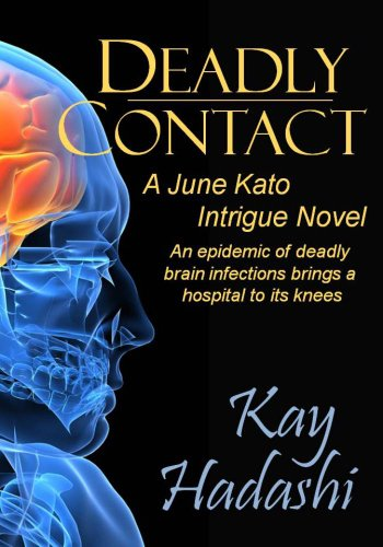 Bargain eBook Hunter: We Hunt for Free & Bargain eBooks So You Don't Have To! -- A HotZippy Website: Today's Readers for Tomorrow's Bestsellers! © -- Bargain eBook Hunter proudly presents: Deadly Contact (The June Kato Intrigue Series) by Kay Hadashi!