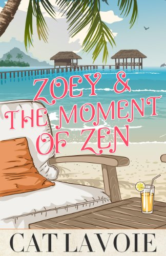 Bargain eBook Hunter: We Hunt for Free & Bargain eBooks So You Don't Have To! -- A HotZippy Website: Today's Readers for Tomorrow's Bestsellers! © -- Bargain eBook Hunter proudly presents: Zoey & The Moment of Zen by Cat Lavoie!