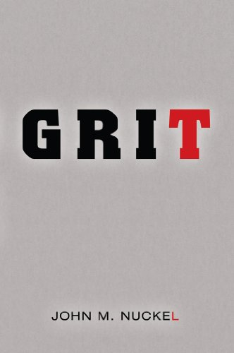 Bargain eBook Hunter: We Hunt for Free & Bargain eBooks So You Don't Have To! -- A HotZippy Website: Today's Readers for Tomorrow's Bestsellers! © -- Bargain eBook Hunter proudly presents: Grit by John M Nuckel!