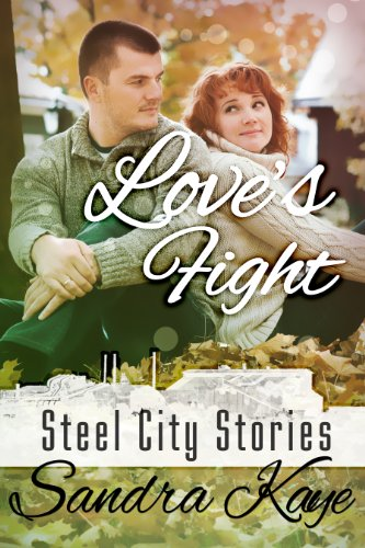 Bargain eBook Hunter: We Hunt for Free & Bargain eBooks So You Don't Have To! -- A HotZippy Website: Today's Readers for Tomorrow's Bestsellers! © -- Bargain eBook Hunter proudly presents: Love's Fight (Steel City Stories) by Sandra Kaye!