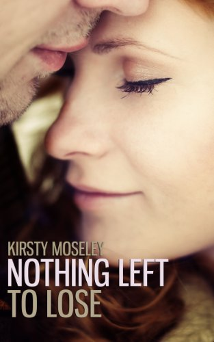 Bargain eBook Hunter: We Hunt for Free & Bargain eBooks So You Don't Have To! -- A HotZippy Website: Today's Readers for Tomorrow's Bestsellers! © -- Bargain eBook Hunter proudly presents: Nothing Left to Lose by Kirsty Moseley!