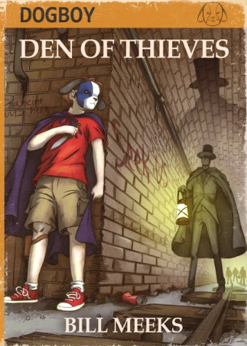 Bargain eBook Hunter: We Hunt for Free & Bargain eBooks So You Don't Have To! -- A HotZippy Website: Today's Readers for Tomorrow's Bestsellers! © -- Bargain eBook Hunter proudly presents: Dogboy: Den of Thieves (Dogboy Adventures) by Bill Meeks!