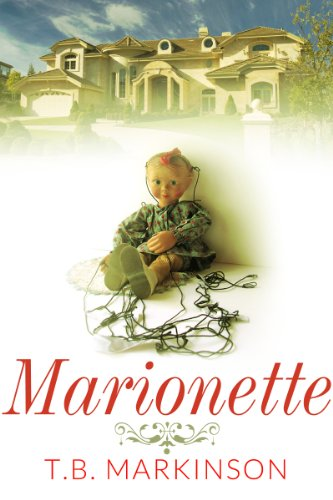 Bargain eBook Hunter: We Hunt for Free & Bargain eBooks So You Don't Have To! -- A HotZippy Website: Today's Readers for Tomorrow's Bestsellers! © -- Bargain eBook Hunter proudly presents: Marionette by T. B. Markinson!