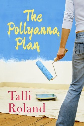 Bargain eBook Hunter: We Hunt for Free & Bargain eBooks So You Don't Have To! -- A HotZippy Website: Today's Readers for Tomorrow's Bestsellers! © -- Bargain eBook Hunter proudly presents: The Pollyanna Plan by Talli Roland!