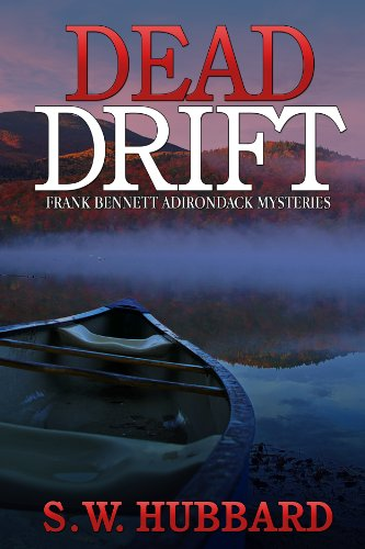 Bargain eBook Hunter: We Hunt for Free & Bargain eBooks So You Don't Have To! -- A HotZippy Website: Today's Readers for Tomorrow's Bestsellers! © -- Bargain eBook Hunter proudly presents: Dead Drift (Frank Bennett Adirondack Mysteries) by S.W. Hubbard!