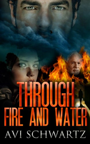Bargain eBook Hunter: We Hunt for Free & Bargain eBooks So You Don't Have To! -- A HotZippy Website: Today's Readers for Tomorrow's Bestsellers! © -- Bargain eBook Hunter proudly presents: THROUGH FIRE AND WATER by Avi Schwartz!