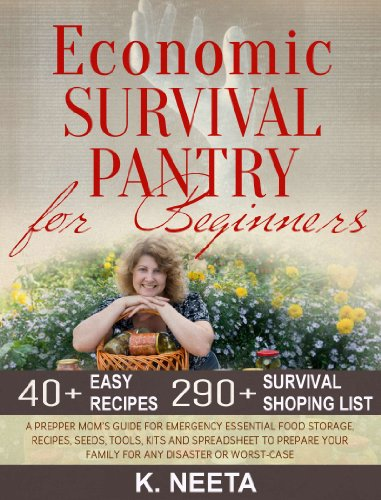 Bargain eBook Hunter: We Hunt for Free & Bargain eBooks So You Don't Have To! -- A HotZippy Website: Today's Readers for Tomorrow's Bestsellers! © -- Bargain eBook Hunter proudly presents: Economic Survival Pantry for Beginners: A Prepper Mom's Guide for Emergency Essential Food Storage, Recipes, Seeds, Tool, Kits and Spreadsheet to Prepare Your Family for any Disaster or Worst-Case by K. Neeta!