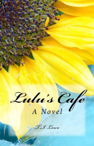 Bargain eBook Hunter: We Hunt for Free & Bargain eBooks So You Don't Have To! -- A HotZippy Website: Today's Readers for Tomorrow's Bestsellers! © -- Bargain eBook Hunter proudly presents: Lulu's Cafe: A Novel by T.I. Lowe!