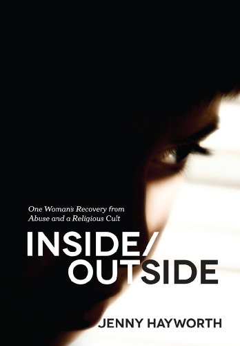 Bargain eBook Hunter: We Hunt for Free & Bargain eBooks So You Don't Have To! -- A HotZippy Website: Today's Readers for Tomorrow's Bestsellers! © -- Bargain eBook Hunter proudly presents: Inside/Outside: One Woman's Recovery from Abuse and a Religious Cult by Jenny Hayworth!