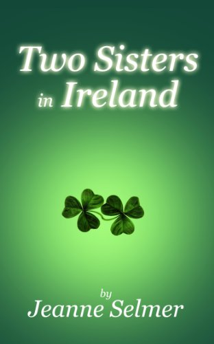 Bargain eBook Hunter: We Hunt for Free & Bargain eBooks So You Don't Have To! -- A HotZippy Website: Today's Readers for Tomorrow's Bestsellers! © -- Bargain eBook Hunter proudly presents: Two Sisters In Ireland by Jeanne Selmer!