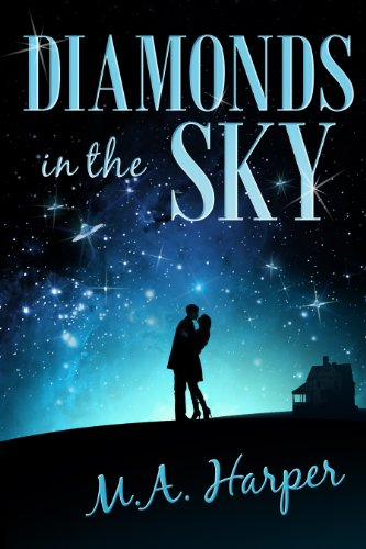 Bargain eBook Hunter: We Hunt for Free & Bargain eBooks So You Don't Have To! -- A HotZippy Website: Today's Readers for Tomorrow's Bestsellers! © -- Bargain eBook Hunter proudly presents: Diamonds In The Sky: A Paranormal Romance by M.A. Harper!