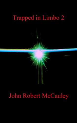 Bargain eBook Hunter: We Hunt for Free & Bargain eBooks So You Don't Have To! -- A HotZippy Website: Today's Readers for Tomorrow's Bestsellers! © -- Bargain eBook Hunter proudly presents: Trapped in Limbo 2 by John Robert McCauley!