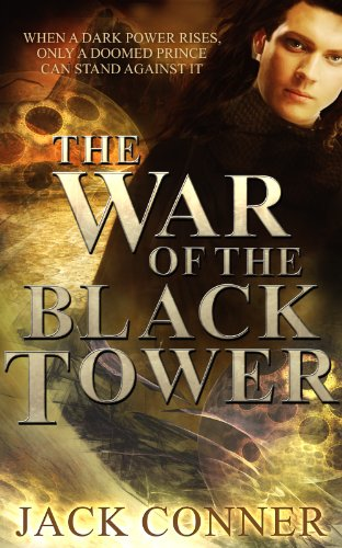 Bargain eBook Hunter: We Hunt for Free & Bargain eBooks So You Don't Have To! -- A HotZippy Website: Today's Readers for Tomorrow's Bestsellers! © -- Bargain eBook Hunter proudly presents: The War of the Black Tower: Part One of a Dark Epic Fantasy Trilogy (The Song of the Broken World) by Jack Conner!