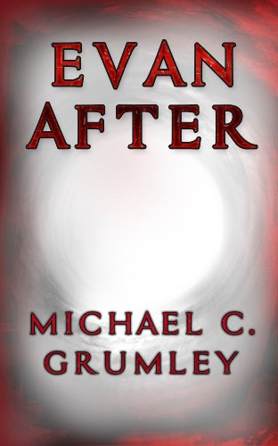 Bargain eBook Hunter: We Hunt for Free & Bargain eBooks So You Don't Have To! -- A HotZippy Website: Today's Readers for Tomorrow's Bestsellers! © -- Bargain eBook Hunter proudly presents: Evan After by Michael C. Grumley!