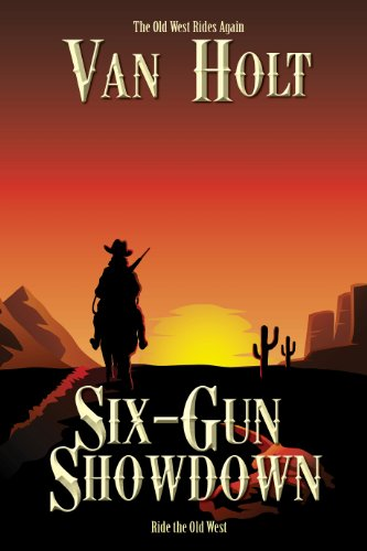 Bargain eBook Hunter: We Hunt for Free & Bargain eBooks So You Don't Have To! -- A HotZippy Website: Today's Readers for Tomorrow's Bestsellers! © -- Bargain eBook Hunter proudly presents: Six-Gun Showdown by Van Holt!