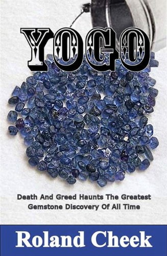 Bargain eBook Hunter: We Hunt for Free & Bargain eBooks So You Don't Have To! -- A HotZippy Website: Today's Readers for Tomorrow's Bestsellers! © -- Bargain eBook Hunter proudly presents: YOGO (Sapphires of Yogo Series) by Roland Cheek!