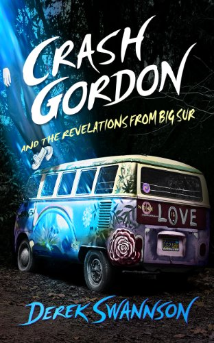 Bargain eBook Hunter: We Hunt for Free & Bargain eBooks So You Don't Have To! -- A HotZippy Website: Today's Readers for Tomorrow's Bestsellers! © -- Bargain eBook Hunter proudly presents: Crash Gordon and the Revelations from Big Sur by Derek Swannson!