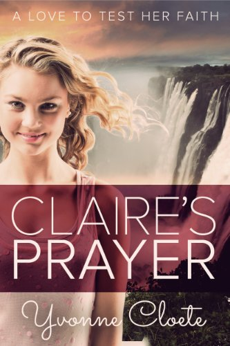 Bargain eBook Hunter: We Hunt for Free & Bargain eBooks So You Don't Have To! -- A HotZippy Website: Today's Readers for Tomorrow's Bestsellers! © -- Bargain eBook Hunter proudly presents: Claire's Prayer by Yvonne Cloete!