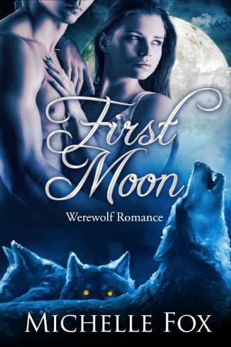 Bargain eBook Hunter: We Hunt for Free & Bargain eBooks So You Don't Have To! -- A HotZippy Website: Today's Readers for Tomorrow's Bestsellers! © -- Bargain eBook Hunter proudly presents: First Moon (New Moon Wolves) BBW Werewolf Romance by Michelle Fox!