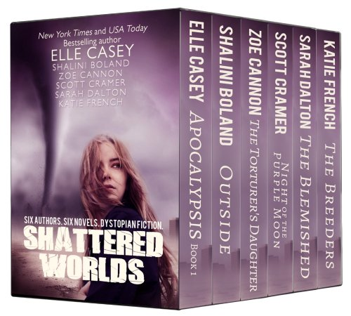 Bargain eBook Hunter: We Hunt for Free & Bargain eBooks So You Don't Have To! -- A HotZippy Website: Today's Readers for Tomorrow's Bestsellers! © -- Bargain eBook Hunter proudly presents: Shattered Worlds: Six Dystopian Novels by Sarah Dalton, Elle Casey, Shalini Boland, Zoe Cannon, Scott Cramer and Katie French!