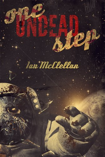 Bargain eBook Hunter: We Hunt for Free & Bargain eBooks So You Don't Have To! -- A HotZippy Website: Today's Readers for Tomorrow's Bestsellers! © -- Bargain eBook Hunter proudly presents: One Undead Step: A Zombie Novel by Ian McClellan!