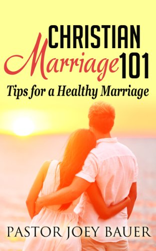 Bargain eBook Hunter: We Hunt for Free & Bargain eBooks So You Don't Have To! -- A HotZippy Website: Today's Readers for Tomorrow's Bestsellers! © -- Bargain eBook Hunter proudly presents: Christian Marriage 101 Tips for a Healthy Marriage by Pastor Joey Bauer!