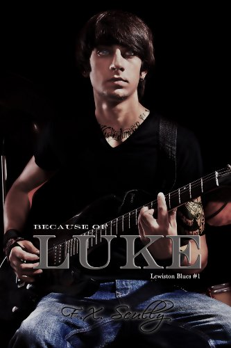 Bargain eBook Hunter: We Hunt for Free & Bargain eBooks So You Don't Have To! -- A HotZippy Website: Today's Readers for Tomorrow's Bestsellers! © -- Bargain eBook Hunter proudly presents: Because of Luke (Lewiston Blues) by F.X. Scully!