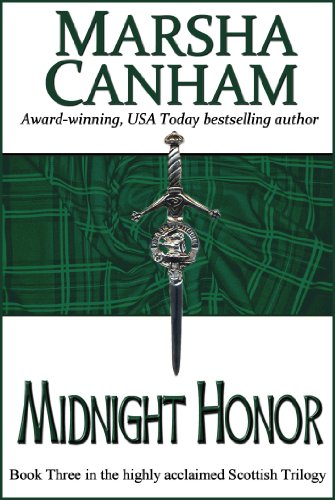 Bargain eBook Hunter: We Hunt for Free & Bargain eBooks So You Don't Have To! -- A HotZippy Website: Today's Readers for Tomorrow's Bestsellers! © -- Bargain eBook Hunter proudly presents: Midnight Honor (Scotland Trilogy) by Marsha Canham!