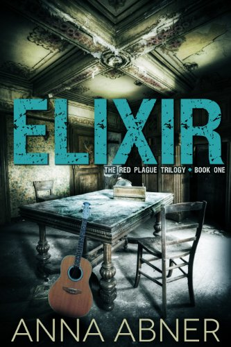 Bargain eBook Hunter: We Hunt for Free & Bargain eBooks So You Don't Have To! -- A HotZippy Website: Today's Readers for Tomorrow's Bestsellers! © -- Bargain eBook Hunter proudly presents: Elixir (Red Plague #1) (Red Plague Trilogy) by Anna Abner!
