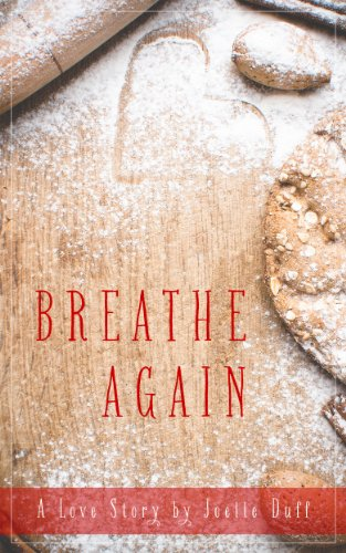 Bargain eBook Hunter: We Hunt for Free & Bargain eBooks So You Don't Have To! -- A HotZippy Website: Today's Readers for Tomorrow's Bestsellers! © -- Bargain eBook Hunter proudly presents: Breathe Again: A Love Story by Joelle Duff!
