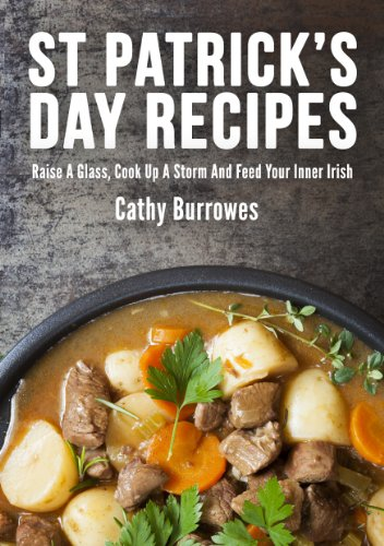 Bargain eBook Hunter: We Hunt for Free & Bargain eBooks So You Don't Have To! -- A HotZippy Website: Today's Readers for Tomorrow's Bestsellers! © -- Bargain eBook Hunter proudly presents: 40 St Patrick's Day Recipes: Raise A Glass, Cook Up A Storm And Feed Your Inner Irish by Cathy Burrowes!