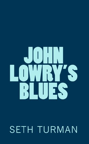 Bargain eBook Hunter: We Hunt for Free & Bargain eBooks So You Don't Have To! -- A HotZippy Website: Today's Readers for Tomorrow's Bestsellers! © -- Bargain eBook Hunter proudly presents: John Lowry's Blues by Seth  Turman!